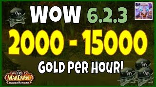 WoW Gold Farming 6.2.3 Guide 2000 - 15000 Gold Per Hour - WoD