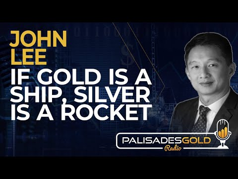 John Lee: If Gold is a Ship, Silver is a Rocket