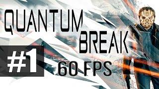 Прохождение Quantum Break на русском 60FPS - Часть 1 - Эксперимент