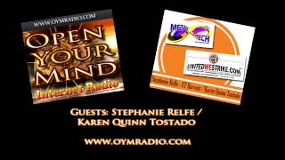 Open Your Mind (OYM) Radio - Stephanie Relfe / Karen Quinn Tostado - Sept 20th 2015