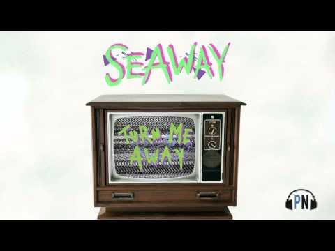 "Seaway ""Turn Me Away"""