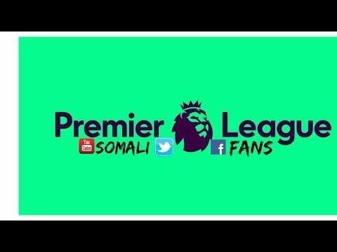 Welcome Premier League2017\18 Somali Fans thumbnail
