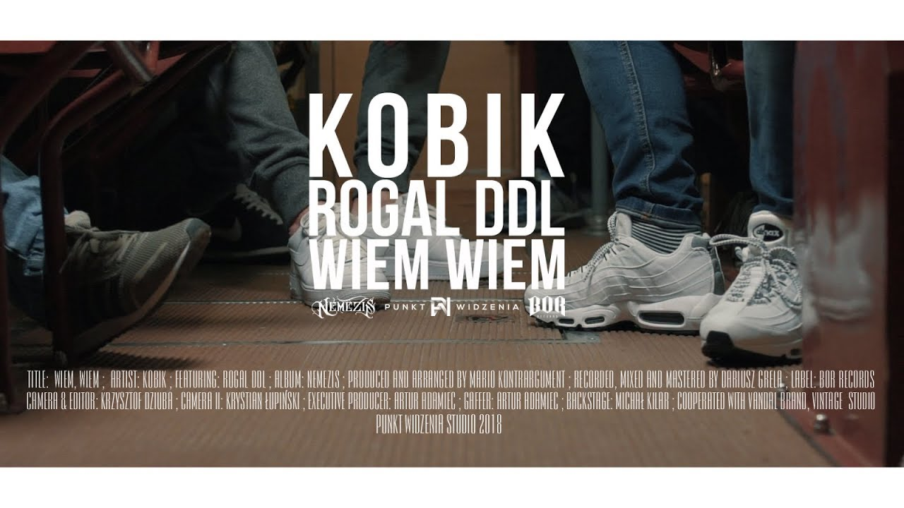 Kobik – Wiem, wiem (ft. Rogal DDL) (prod. Mario Kontrargument)