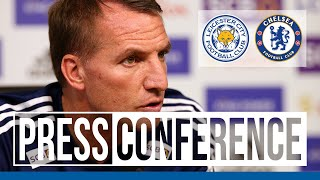'the Fa Cup Is Special' - Brendan Rodgers   Leicester City Vs. Chelsea