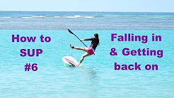 How to SUP #6: Falling and Getting Back on
