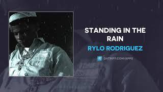 Rylo Rodriguez - Standing In the Rain (AUDIO)