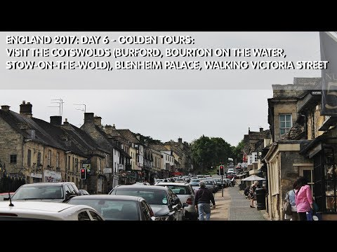 England 2017: Day 6 - Golden Tours: Cotswolds, Burford, Bourton on the Water, Stow-on-the-Wold
