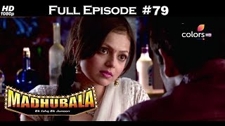 Madhubala - Full Episode 79 - With English Subtitles