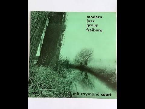 MODERN JAZZ GROUP FREIBURG & RAYMOND COURT