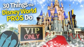 30 Things the Disney World Pros Do