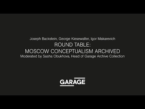 Round table at Gagare: Moscow Conceptualism Archived