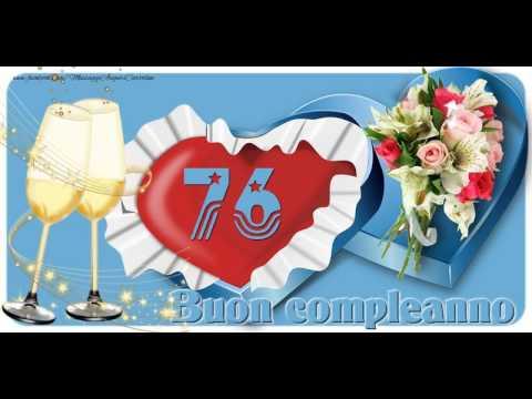 Auguri Di Buon Compleanno 76 Anni.76 Anni Buon Compleanno Youtube