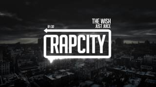 Just Juice - The Wish (Prod. By 6ix)