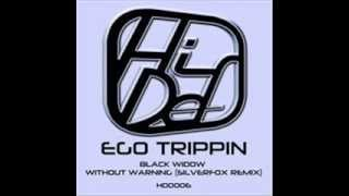 Ego Trippin - Without Warning (Silverfox Remix)