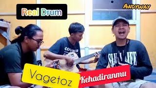 VAGETOZ - KEHADIRANMU WITH REAL DRUM ( LIVE COVER BY ANDYWAY FT SOCIALIST )