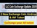 LLC Coin Exchange Update 2019   2 New Exchange Coin Airdrop & INF Token