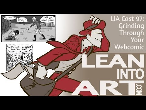 Grinding Through Your Webcomic - LIA Cast 97