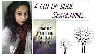 A LOT OF SOUL SEARCHING... -Weekly Vlog