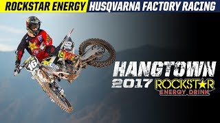2017 Hangtown | Rockstar Energy Husqvarna Factory Racing