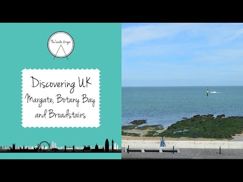 Discovering UK - Margate, Botany Bay and Broadstairs