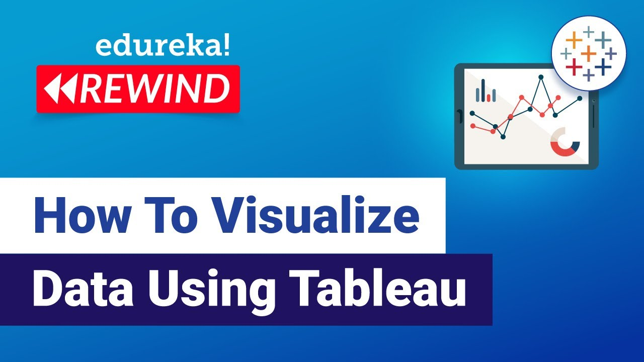 How to Visualize Data using Tableau | Tableau Tutorial for Beginners