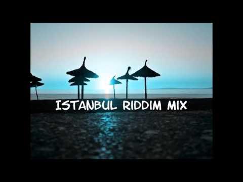 Istanbul Riddim Mix 2016