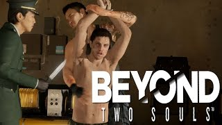 INSIDE THE TORTURE ROOM | Beyond: Two Souls [14]