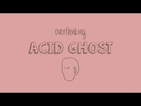 Acid Ghost - Overthinking (With Lyrics)