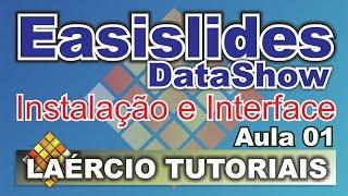 Tutorial Easislides Datashow -  Aula 01 - Instalação e Interface