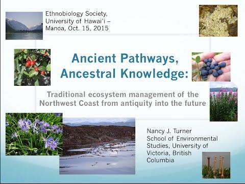 Dr. Nancy Turner, Ancestral Pathways, Ancestral Knowledge.