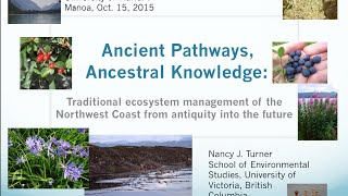 Dr. Nancy Turner, Ancestral Pathways, Ancestral Knowledge.