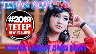 Download lagu Koyok langit ambi bumi jihan audy new pallapa full kendang cak met 1 menit MP3