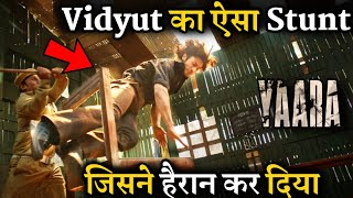 Vidyut Jammwal Shocking Stunt In Yaara Trailer