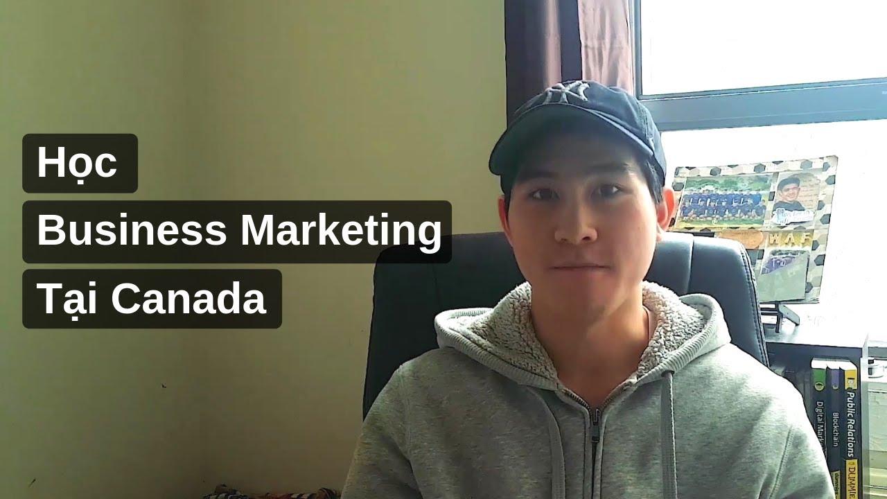 [Course Review] Học Business Marketing ở Canada là học cái gì? | NGÀNH HỌC | DU HỌC SINH CANADA