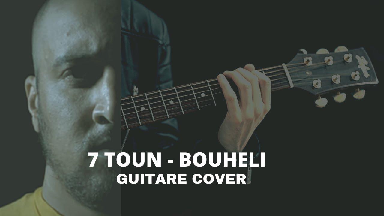 7-TOUN - BOUHALI  GUITARE COVER