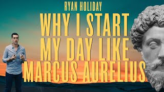 Have Better Days With Marcus Aurelius' Daily Routine | Ryan Holiday on Practicing Stoicism