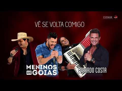 Meninos de Goiás - Vê se volta comigo [feat. Eduardo Costa]