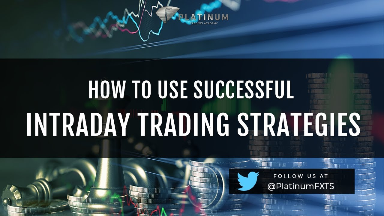 How to Use Successful Intraday Trading Strategies