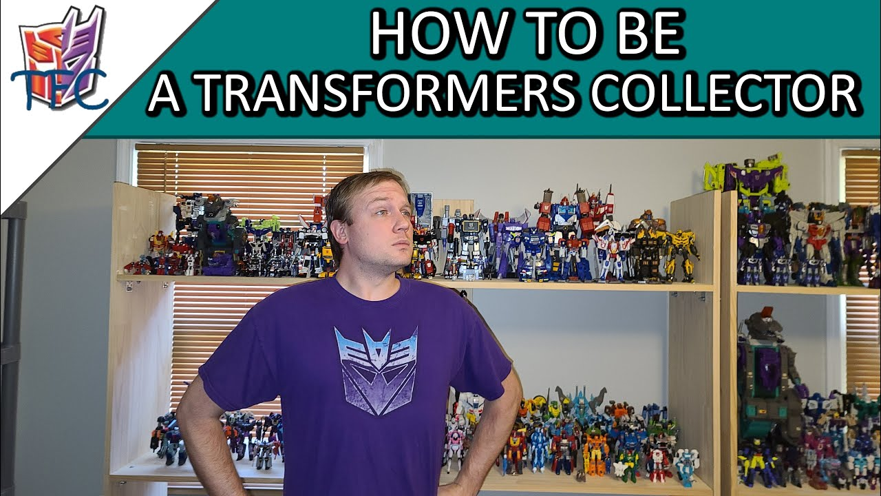 How to be a Transformers Collector By Lore Keeper