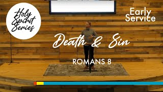 3/28 - The Holy Spirit | Death & Sin (Rom 8 - First Service)
