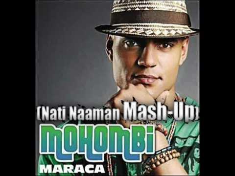Mohombi - Maraca ( Dj Nati Naaman Mash-Up ) *HQ