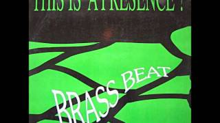 Brass Beat -  This is a presence ( Beat Version )