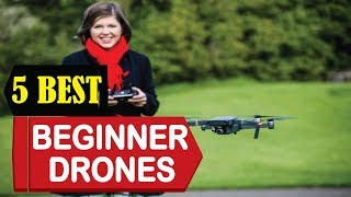 5 Best Drones For Beginners 2018 | Best Drones For Beginners Reviews | Top 5  Drones For Beginners