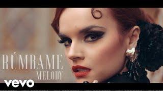 Смотреть клип Melody - Rúmbame
