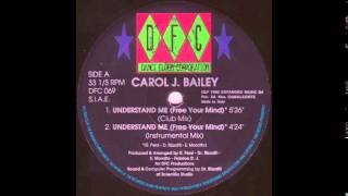 Carol J. Bailey - Understand Me (Free Your Mind) (Instrumental Mix)