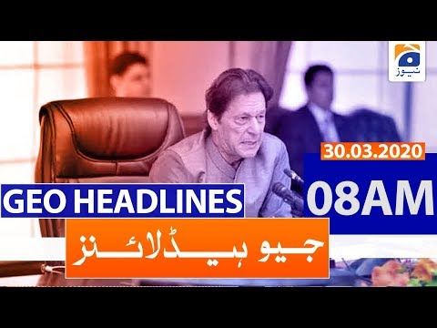 Geo Headlines 08 AM   30th March 2020