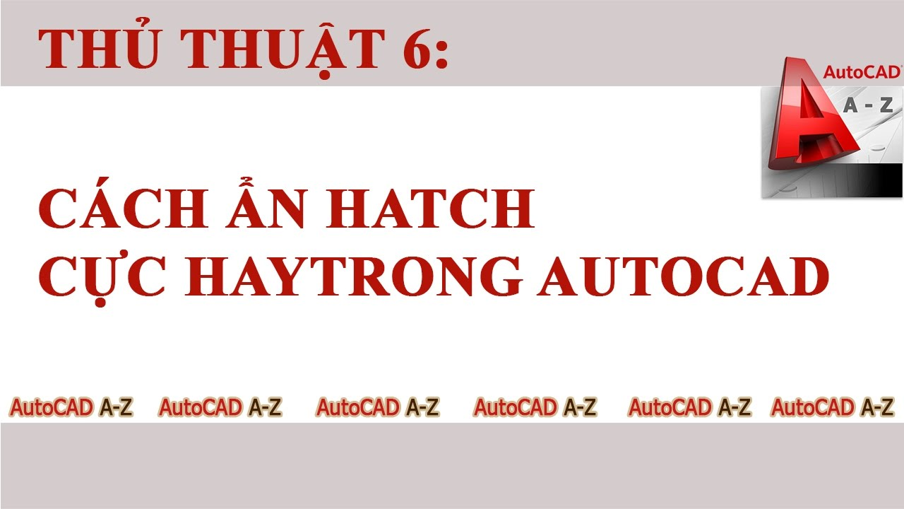 AutoCAD Tips – Cách ẩn hatch cực hay (how to obscure hatch)