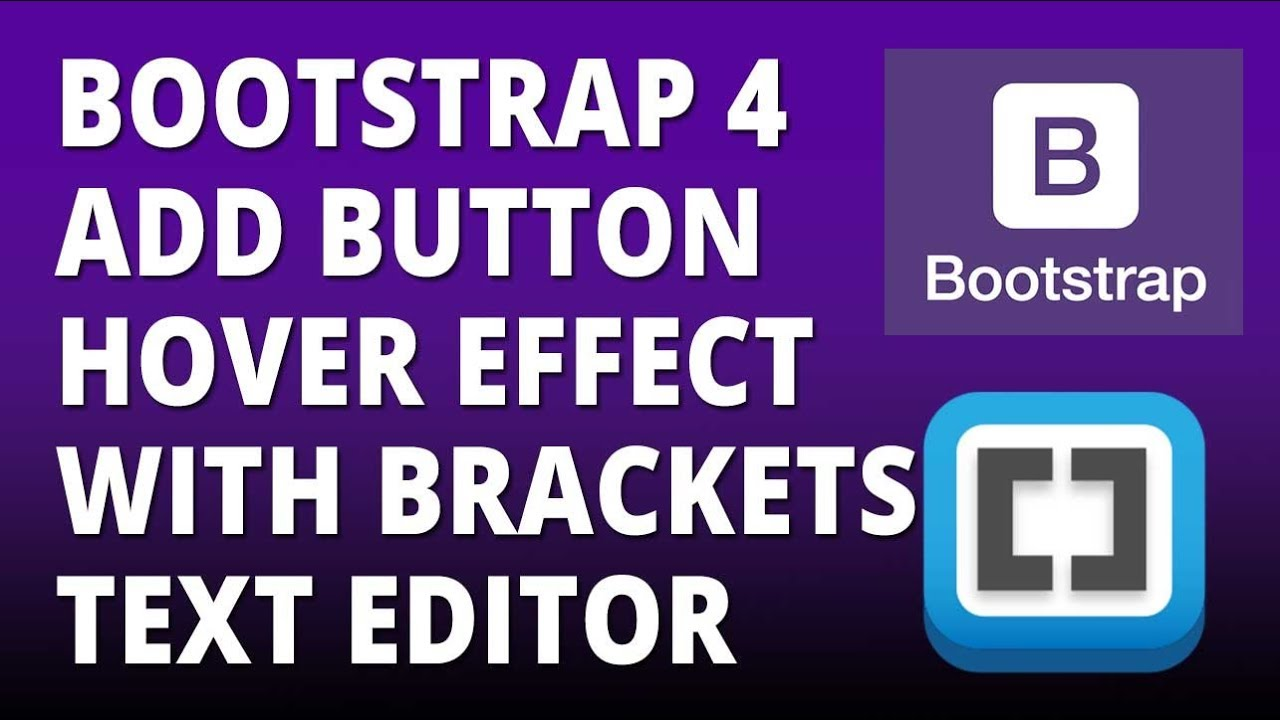 Bootstrap 4 - Add Button Hover Effect with Bootstrap 4 and Brackets text  Editor