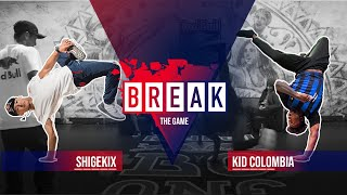 B-Boy Shigekix vs. B-Boy Kid Colombia | Break The Game 2020