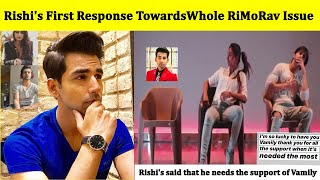 Rishi's First Response Towards Whole RiMoRav Issue   RiMoRav Breakdown